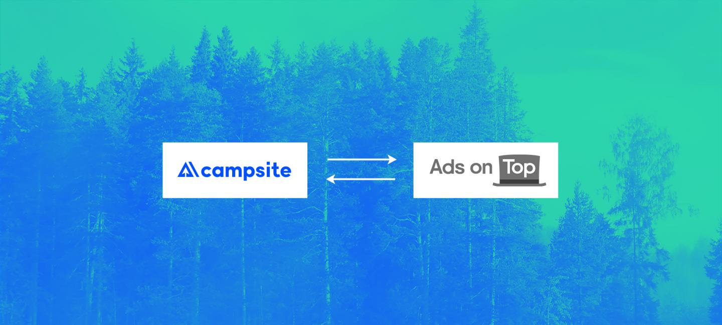 Campsite welcomes ad management technology firm Ads on Top